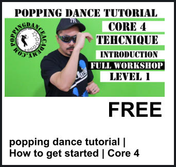 FREE popping dance tutorial |  How to get started | Core 4